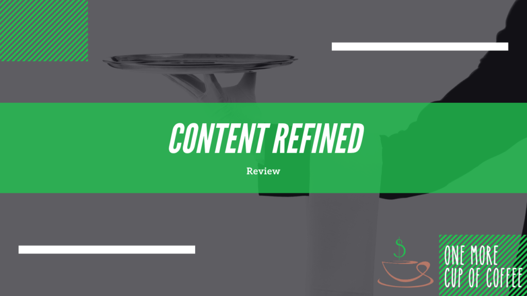 Content Refined Review