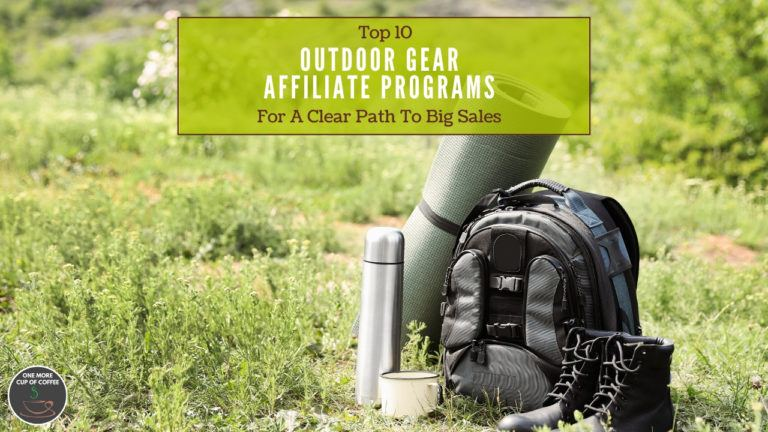 Top 10 Outdoor Gear Affiliate Programs For A Clear Path To Big Sales feature image