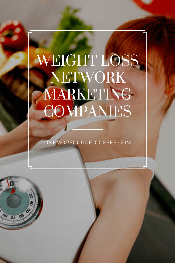 """woman with scale and apple smiling and looking skinny with the text """"Weight Loss Network Marketing Companies"""""""