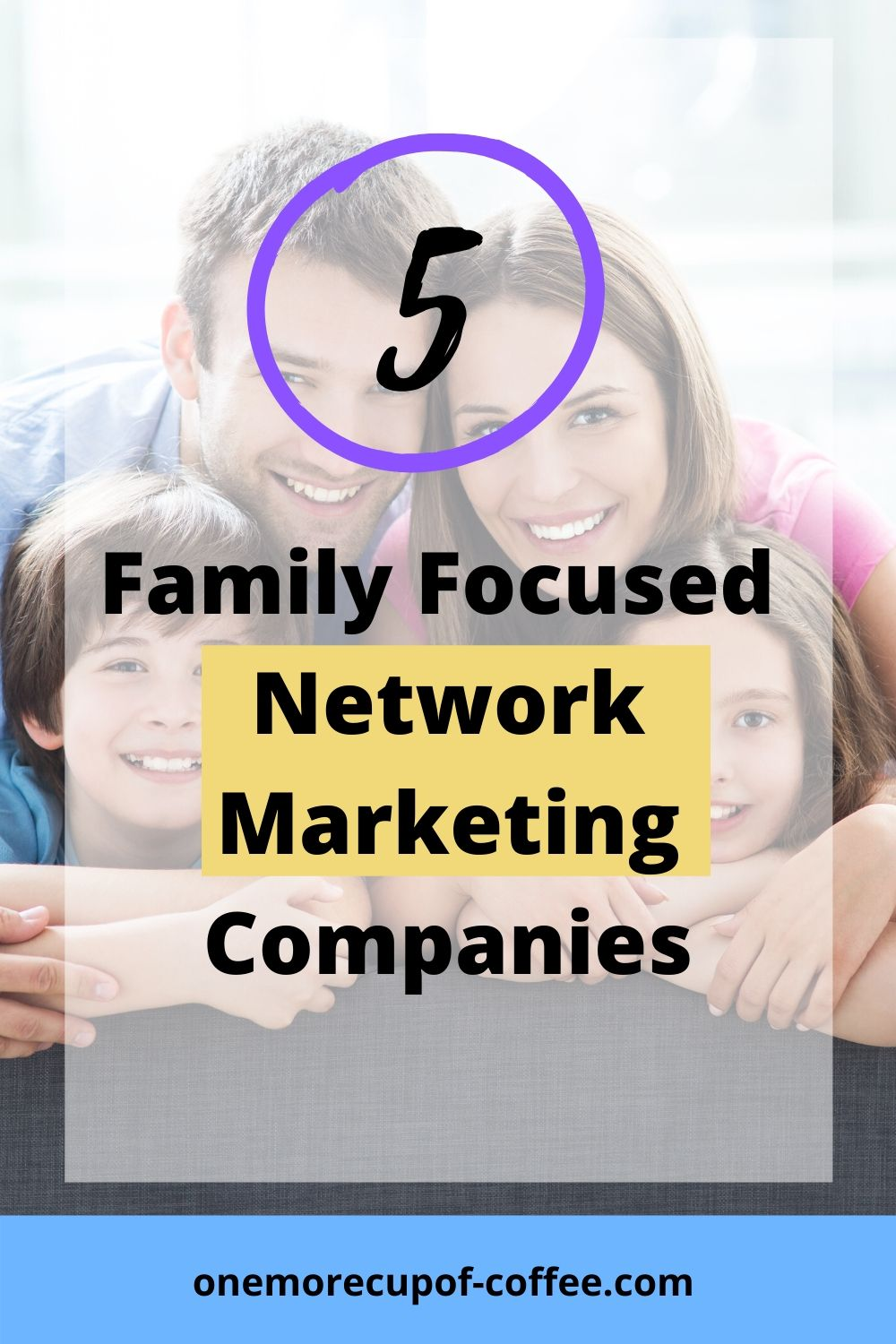 Family of four to represent family focused network marketing companies