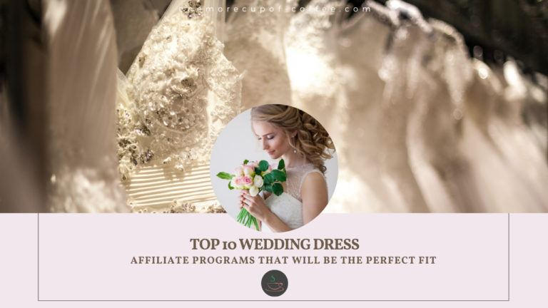 Top 10 Wedding Dress Affiliate Programs That Will Be The Perfect Fit feature image