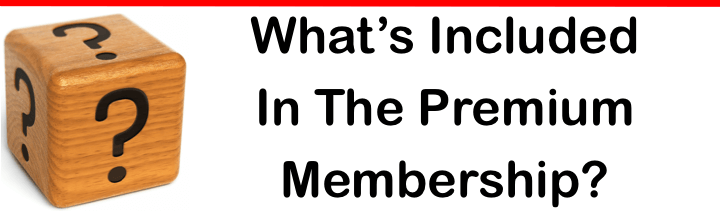 image text that says 'What's Included In The Premium Membership?""