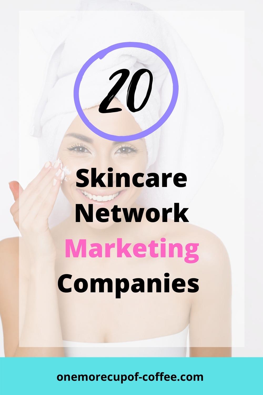 Woman applying skincare to represent Skincare network marketing companies