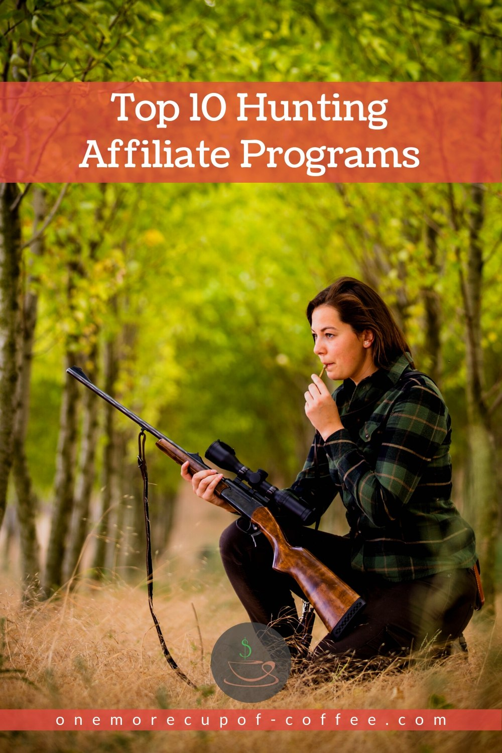 """woman with hunting gun and whistle, with text overlay """"Top 10 Hunting Affiliate Programs"""""""