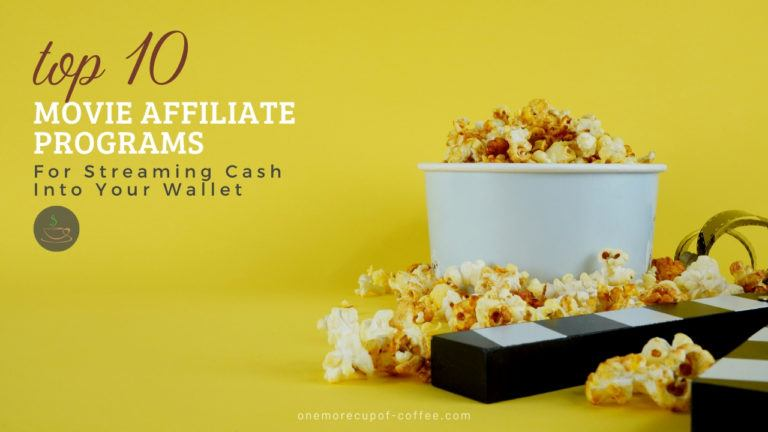 Top 10 Movie Affiliate Programs For Streaming Cash Into Your Wallet featured image