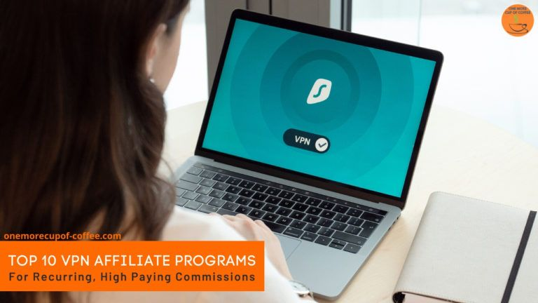 Top 10 VPN Affiliate Programs For Recurring, High Paying Commissions feature image
