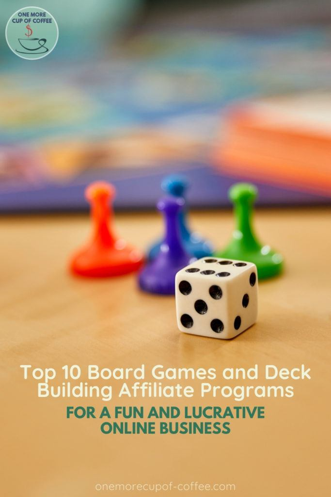 """background image of a dice and board games with text at the bottom """"Top 10 Board Games and Deck Building Affiliate Programs For A Fun And Lucrative Online Business"""""""