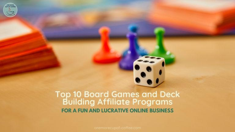 Top 10 Board Games and Deck Building Affiliate Programs For A Fun And Lucrative Online Business featured image