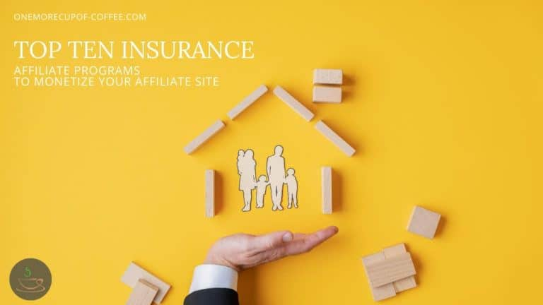 Top 10 Insurance Affiliate Programs To Monetize Your Affiliate Site featured image