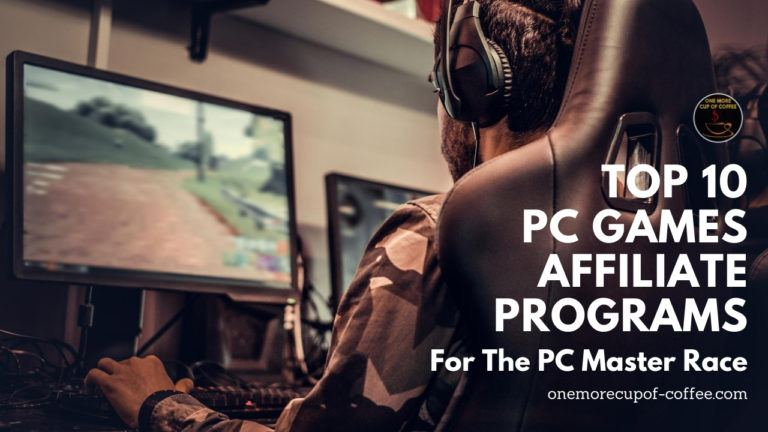 Top 10 PC Games Affiliate Programs For The PC Master Race featured image