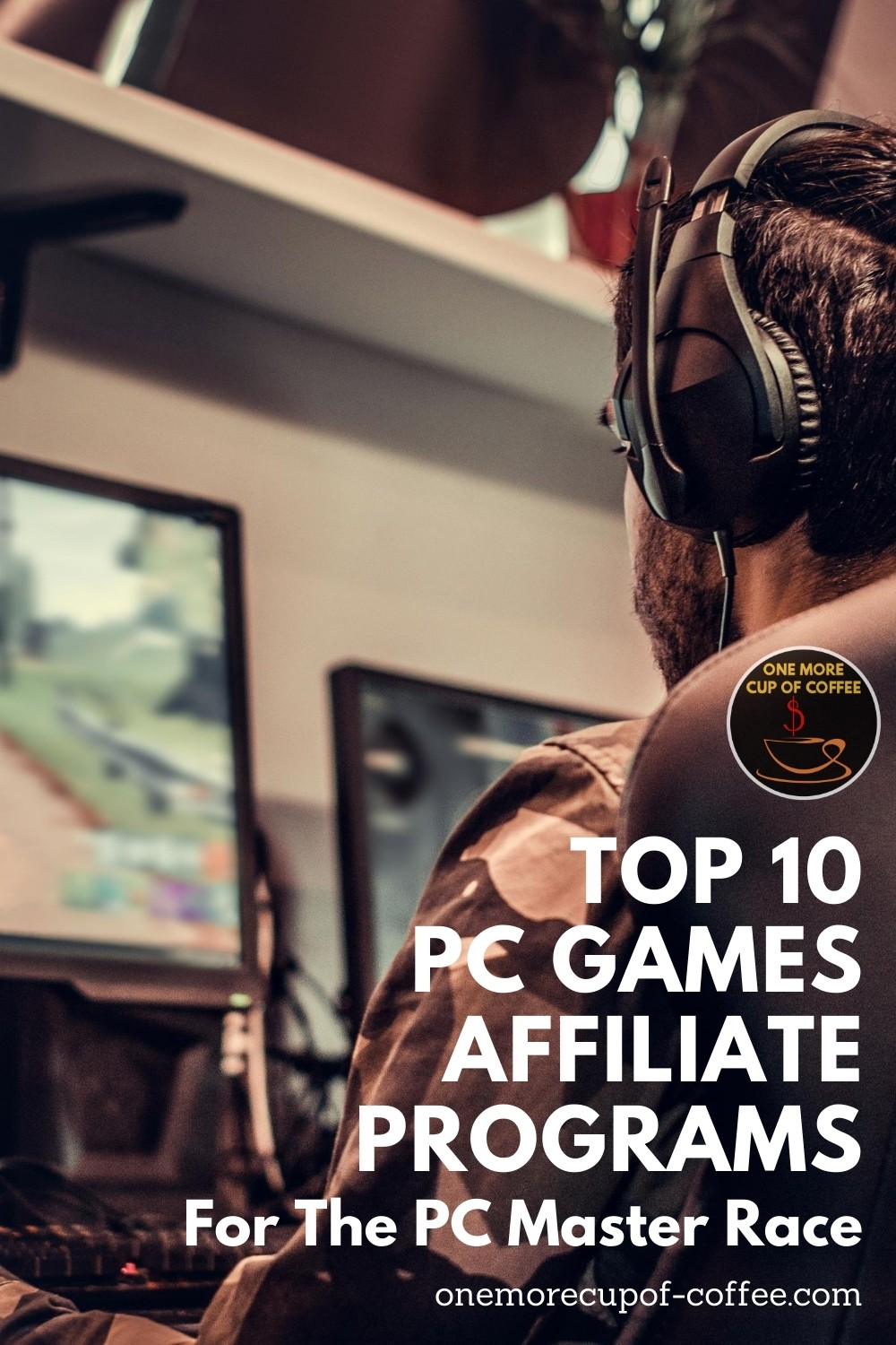 """man with headset seating in front of the computer playing pc games, with text overlay """"Top 10 PC Games Affiliate Programs For The PC Master Race"""""""
