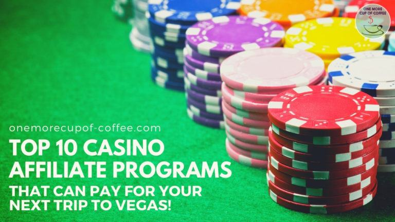 Top 10 Casino Affiliate Programs That Can Pay For Your Next Trip To Vegas featured image