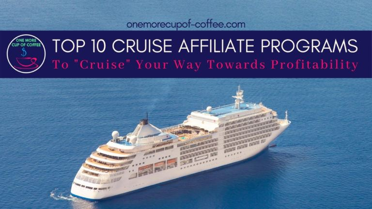 Top 10 Cruise Affiliate Programs To _Cruise_ Your Way Towards Profitability featured image