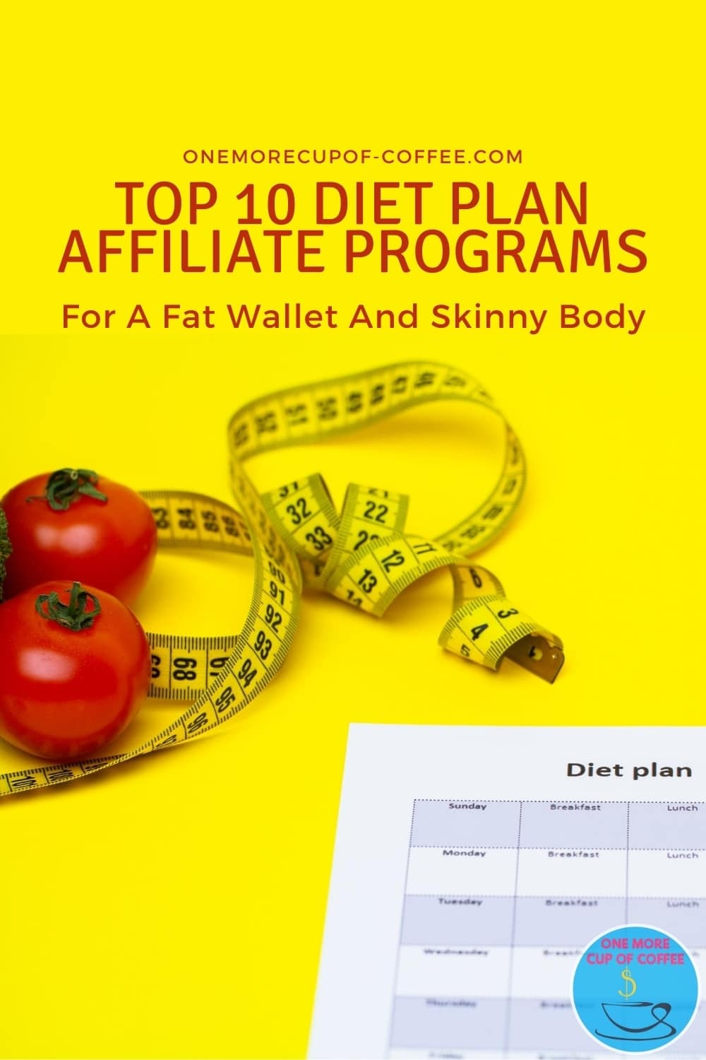"""yellow background with a couple of tomatoes with tape measure and paper with 'diet plan' on it, with text overlay """"Top 10 Diet Plan Affiliate Programs For A Fat Wallet And Skinny Body"""""""