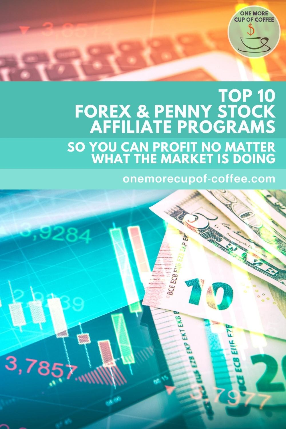 """paper bills on top of a tablet with forex trading graphs on it, with text overlay """"Top 10 Forex & Penny Stock Affiliate Programs So You Can Profit No Matter What The Market Is Doing"""""""