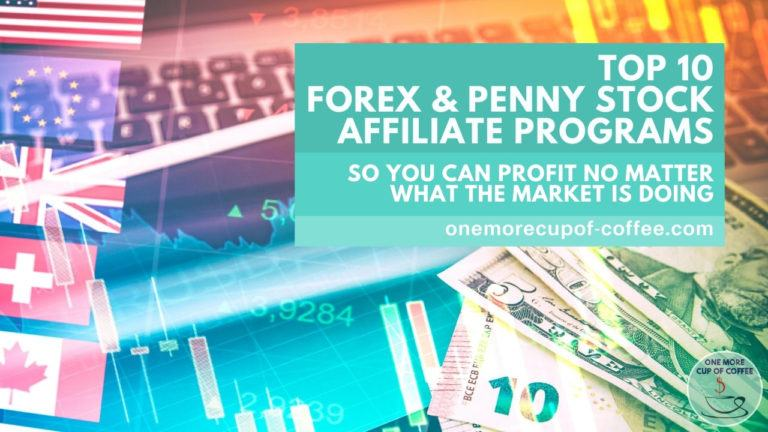 Top 10 Forex & Penny Stock Affiliate Programs So You Can Profit No Matter What The Market Is Doing_featured image