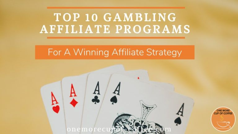 Top 10 Gambling Affiliate Programs For A Winning Affiliate Strategy featured image