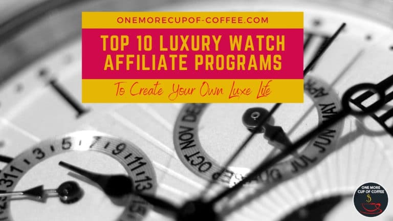 Top 10 Luxury Watch Affiliate Programs To Create Your Own Luxe Life featured image