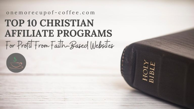 Top 10 Christian Affiliate Programs For Profit From Faith-Based Websites featured image