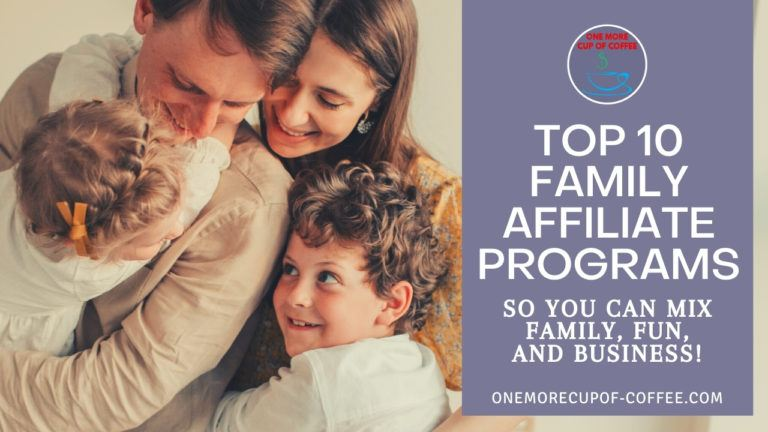 Top 10 Family Affiliate Programs So You Can Mix Family, Fun, And Business featured image