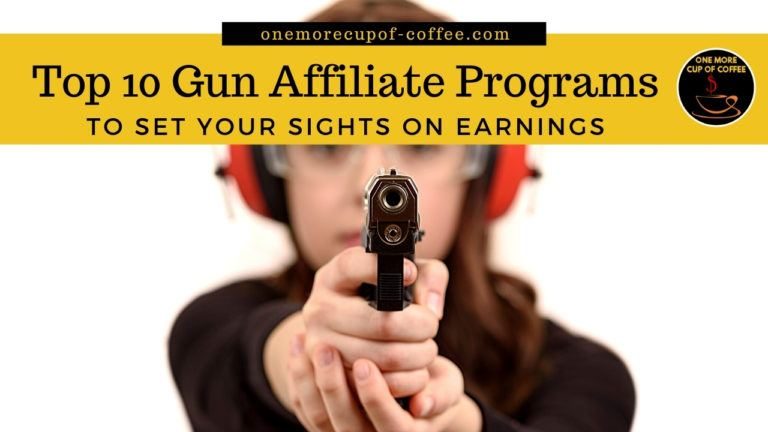 Top 10 Gun Affiliate Programs To Set Your Sights On Earnings featured image