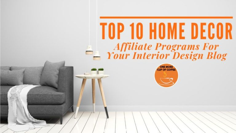 Top 10 Home Decor Affiliate Programs For Your Interior Design Blog featured image
