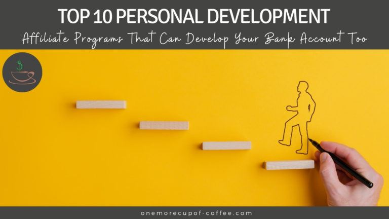 Top 10 Personal Development Affiliate Programs That Can Develop Your Bank Account Too featured image