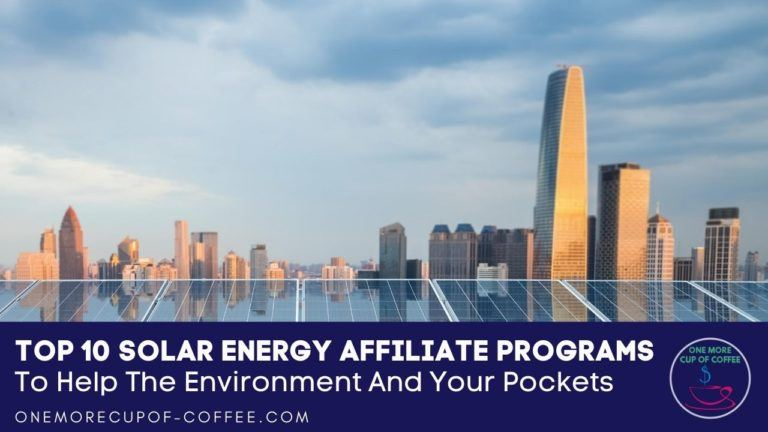 Top 10 Solar Energy Affiliate Programs To Help The Environment And Your Pockets featured image