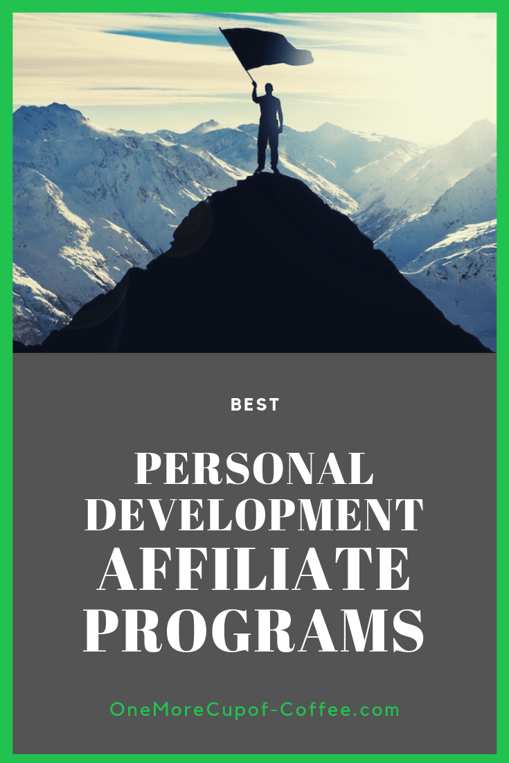"man standing triumphantly on top of a mountain with the phrase ""best personal development affiliate programs"""