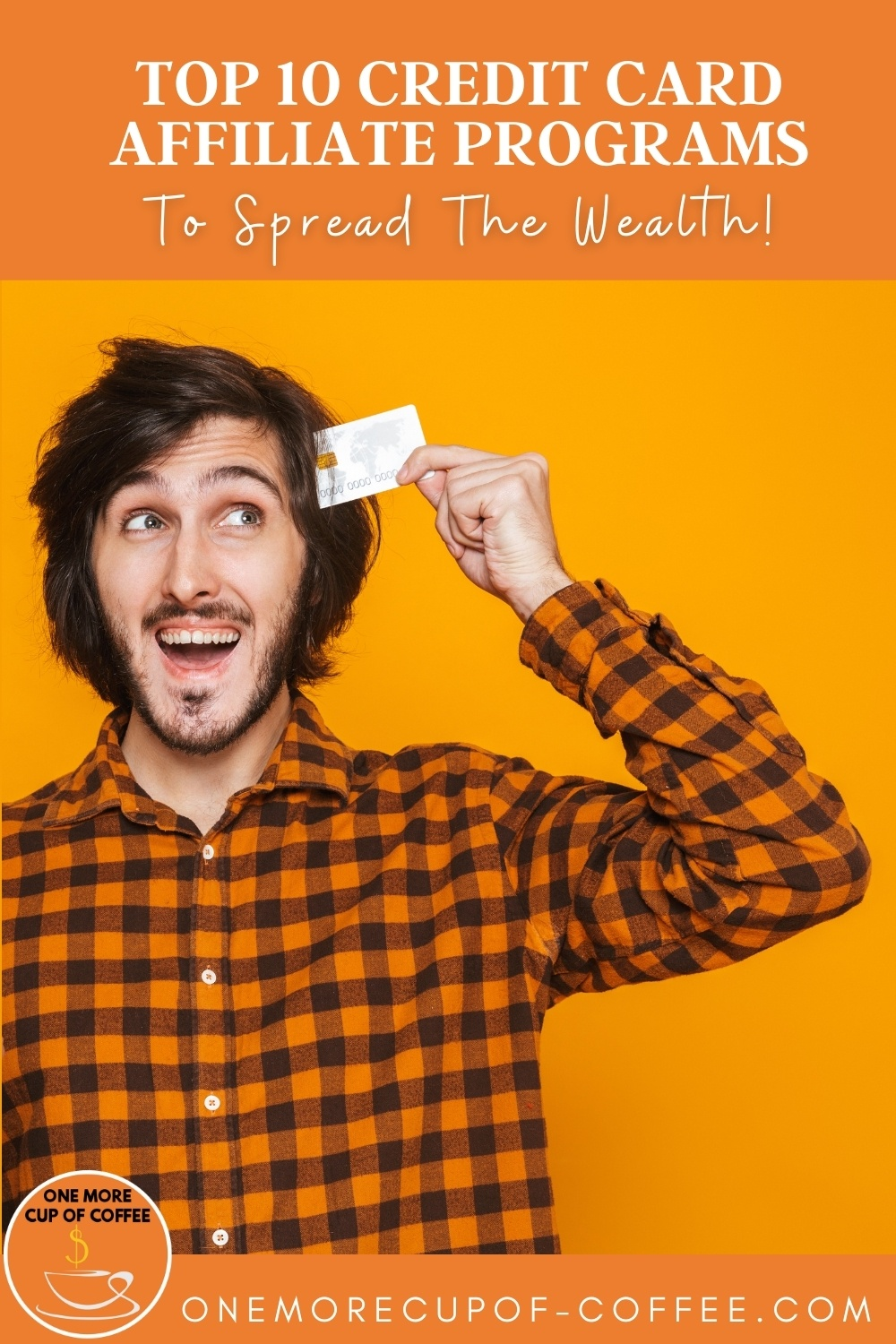 """happy man with mustache in yellow plaid holding credit card to his head while looking up; with text overlay """"Top 10 Credit Card Affiliate Programs To Spread The Wealth"""""""