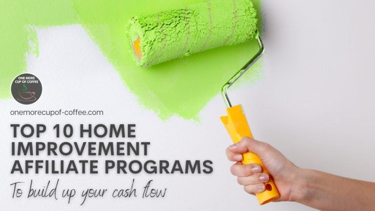 Top 10 Home Improvement Affiliate Programs To Build Up Your Cash Flow featured image