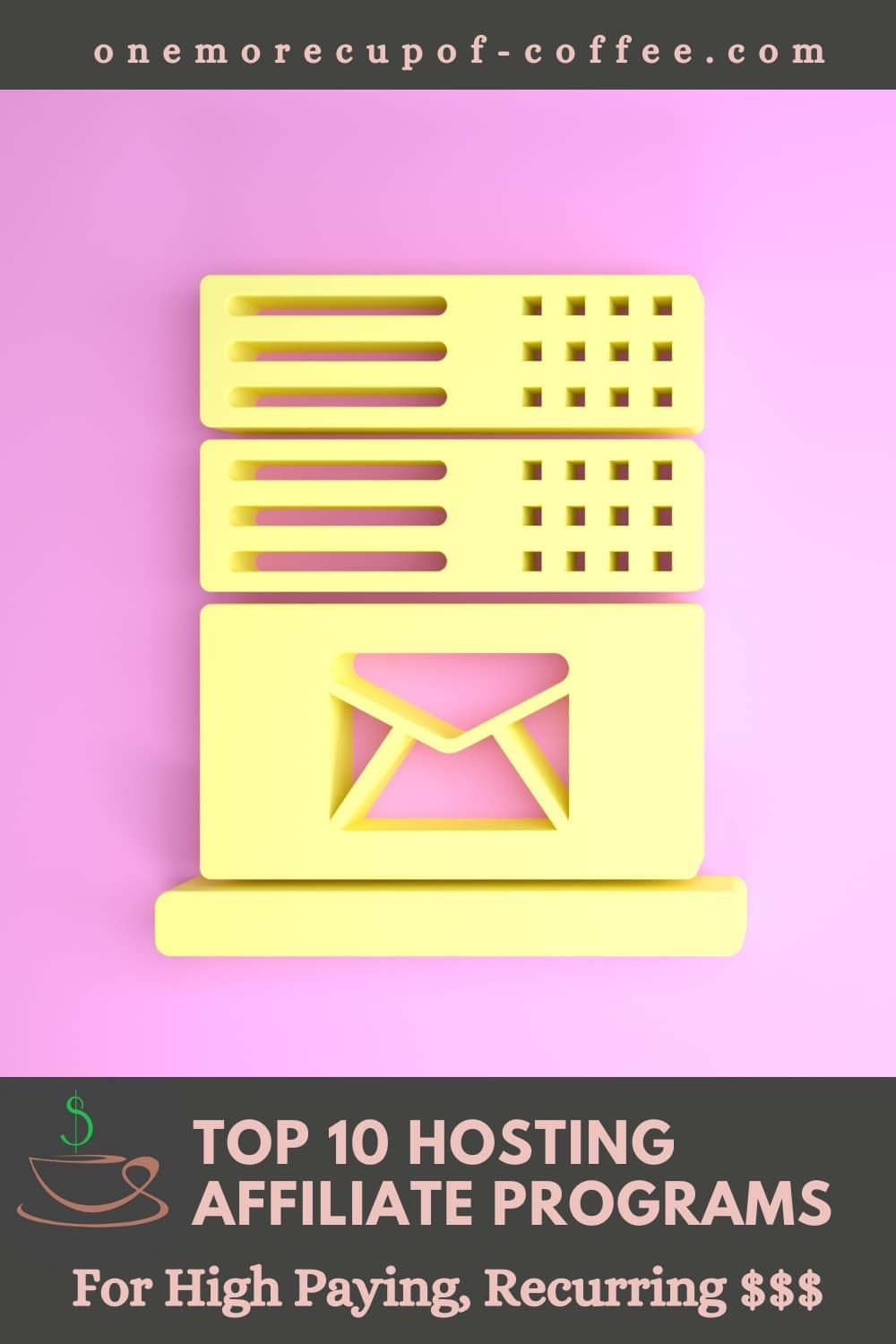 """beige internet server icon against a pink background; with text overlay """"Top 10 Hosting Affiliate Programs For High Paying, Recurring $$$"""""""