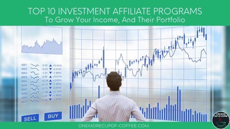Top 10 Investment Affiliate Programs To Grow Your Income, And Their Portfolio featured image