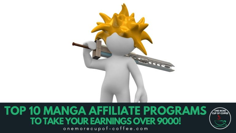 Top 10 Manga Affiliate Programs To Take Your Earnings Over 9000 featured image