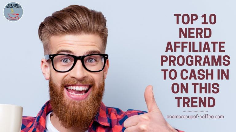 Top 10 Nerd Affiliate Programs To Cash In On This Trend featured image