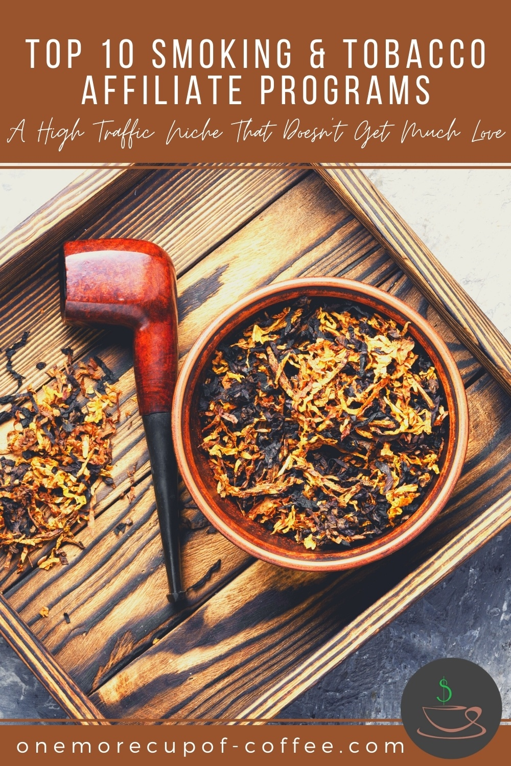 red tobacco pipe and loose tobacco leaves on a dish, on a wooden serving tray; with text at the top in brown banner