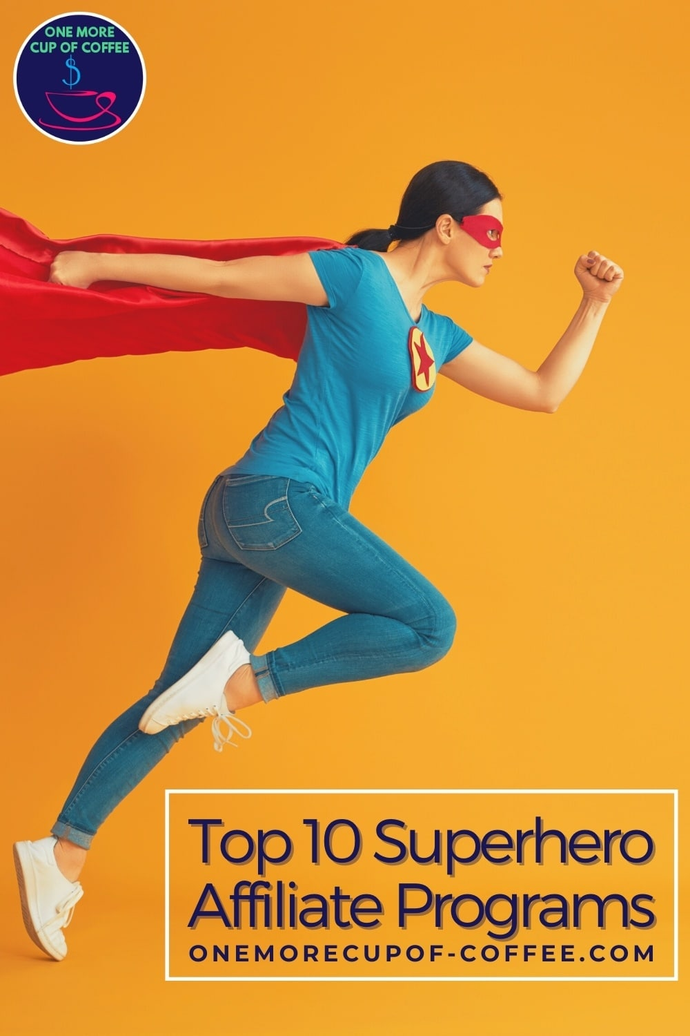 """long-haired woman in blue top, jeans, and white sneakers; wearing a red cape and red mask; in a superhero mid-fly pose; with text overlay """"Top 10 Superhero Affiliate Programs"""""""