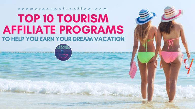 Top 10 Tourism Affiliate Programs To Help You Earn Your Dream Vacation featured image