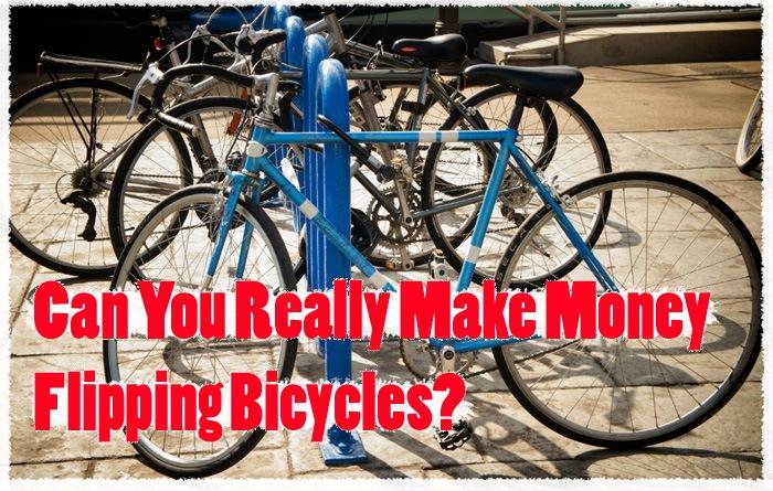 Make Money Flipping Bicycles