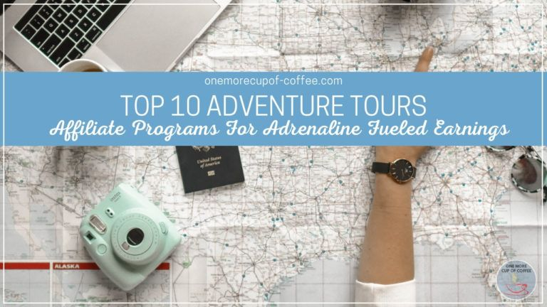 Top 10 Adventure Tours Affiliate Programs For Adrenaline Fueled Earnings featured image