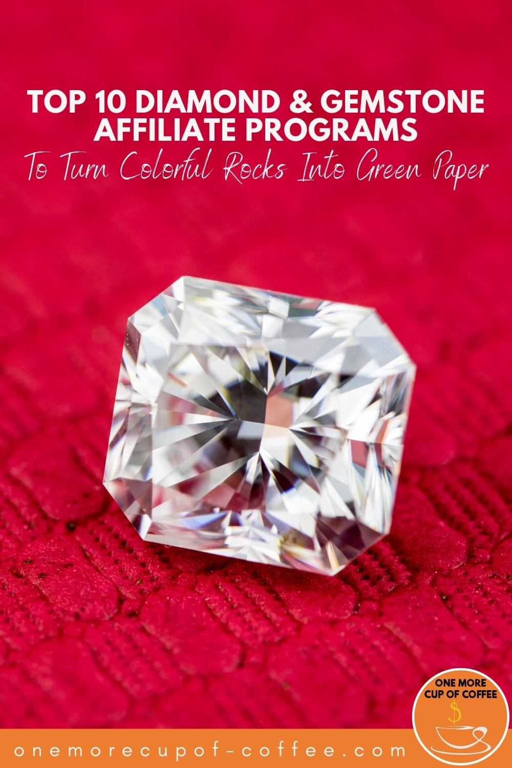 """closeup image of a diamond against a red cushion; with text overlay """"Top 10 Diamond & Gemstone Affiliate Programs To Turn Colorful Rocks Into Green Paper"""""""