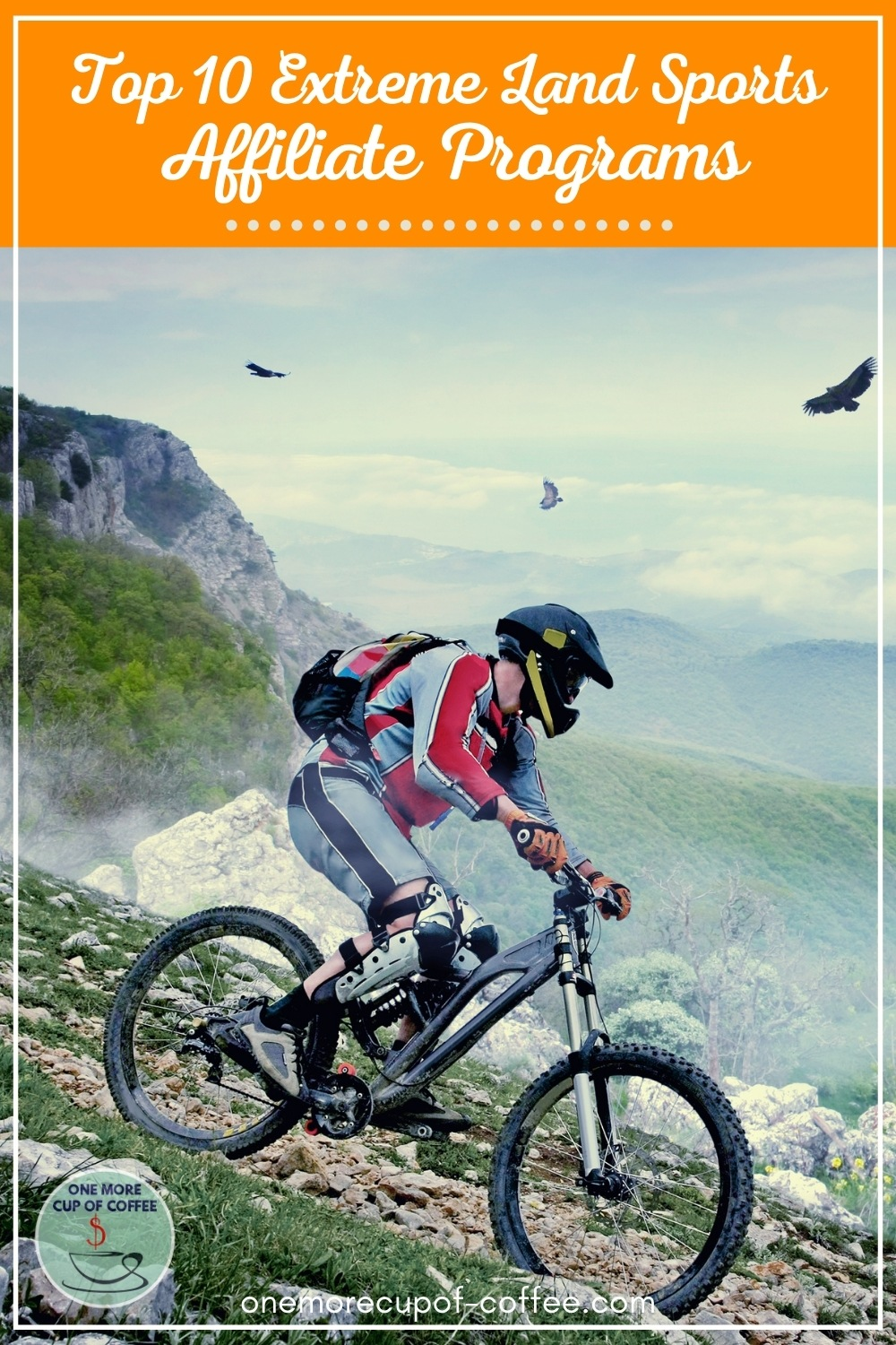 """man on his mountain bike with mountains in the background, with text overlay """"Top 10 Extreme Land Sports Affiliate Programs"""""""