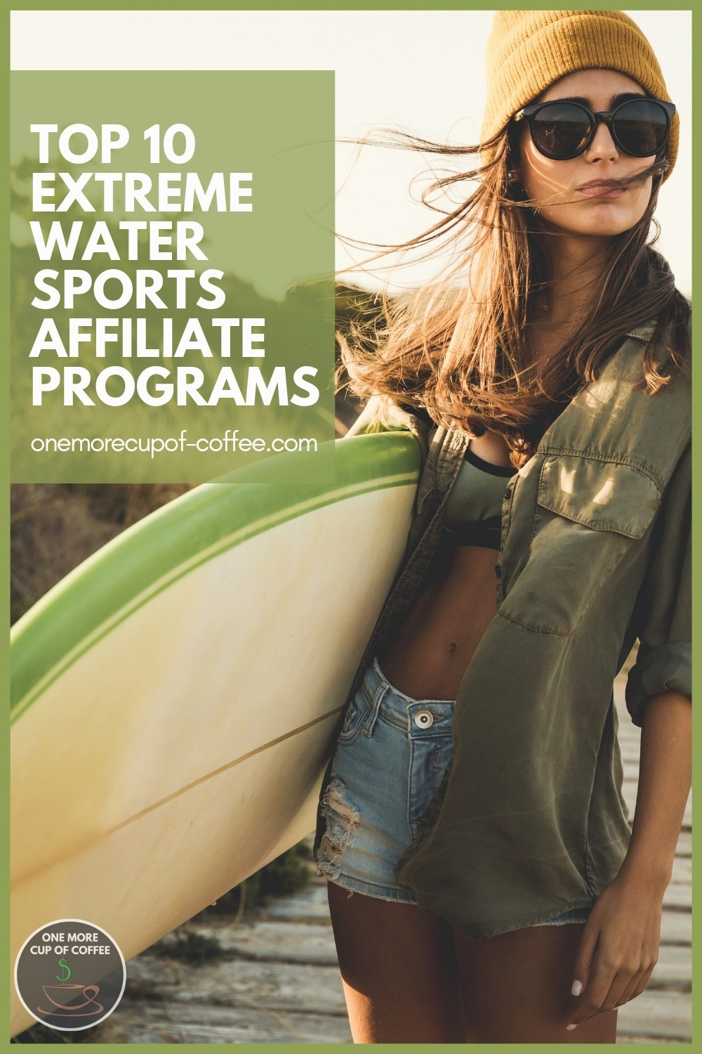"""blond woman with sunglasses carrying here surfboard, with text overlay """"Top 10 Extreme Water Sports Affiliate Programs"""""""