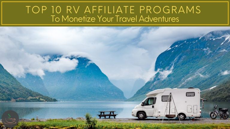 Top 10 RV Affiliate Programs To Monetize Your Travel Adventures featured image