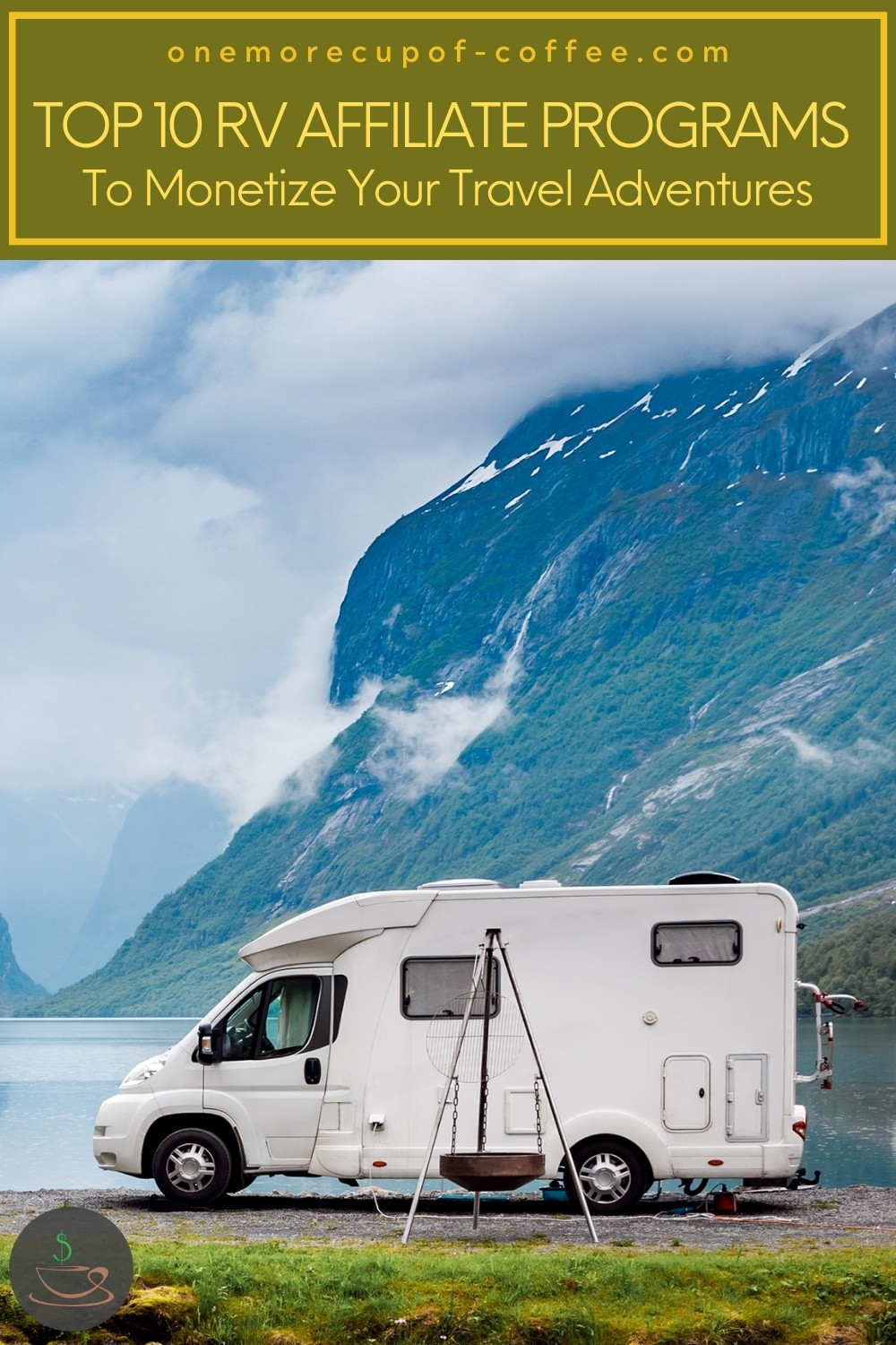 """RV out in a field, with the lake and mountains at the back; with text overlay """"Top 10 RV Affiliate Programs To Monetize Your Travel Adventures"""""""