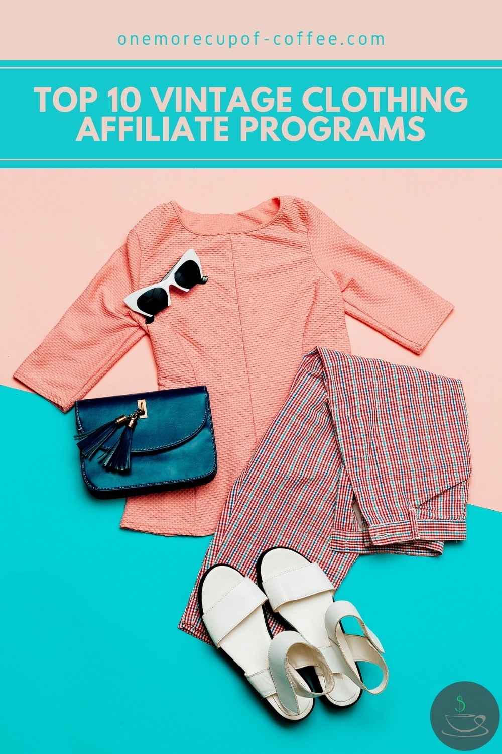 """top view image of vintage outfits - peach tops, plaid pants, sandals, black bag, and sunglasses, all laid out in a peach-blue background; with text overlay """"Top 10 Vintage Clothing Affiliate Programs"""""""