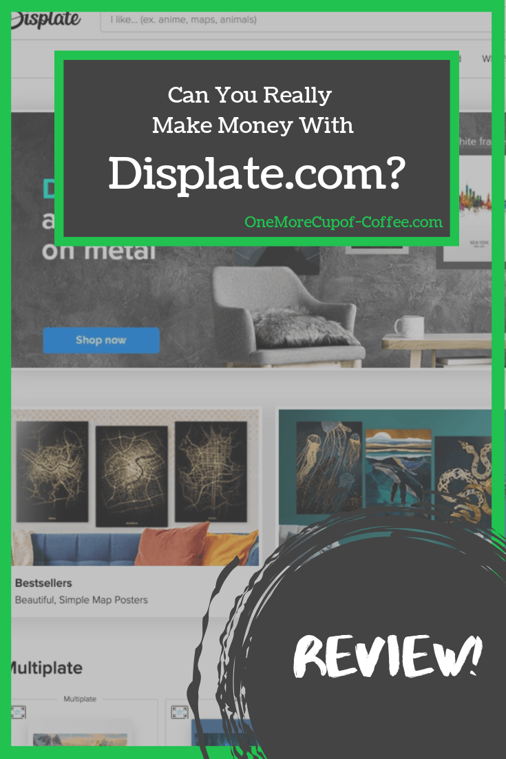 Can You Really Make Money With Displate com?