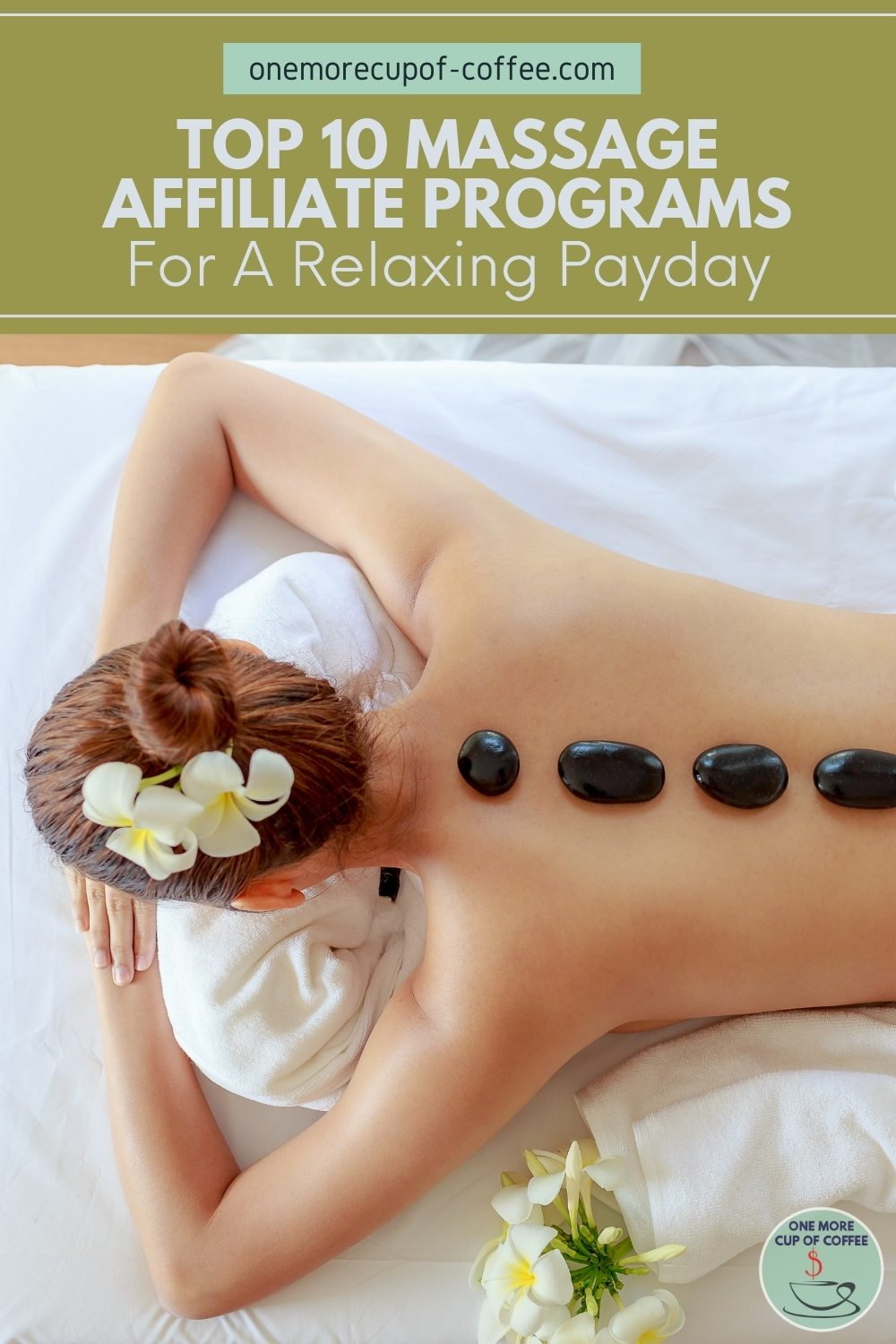 """woman with flower on her hair in prone position with heated stone on her back; with text overlay """"Top 10 Massage Affiliate Programs For A Relaxing Payday"""""""