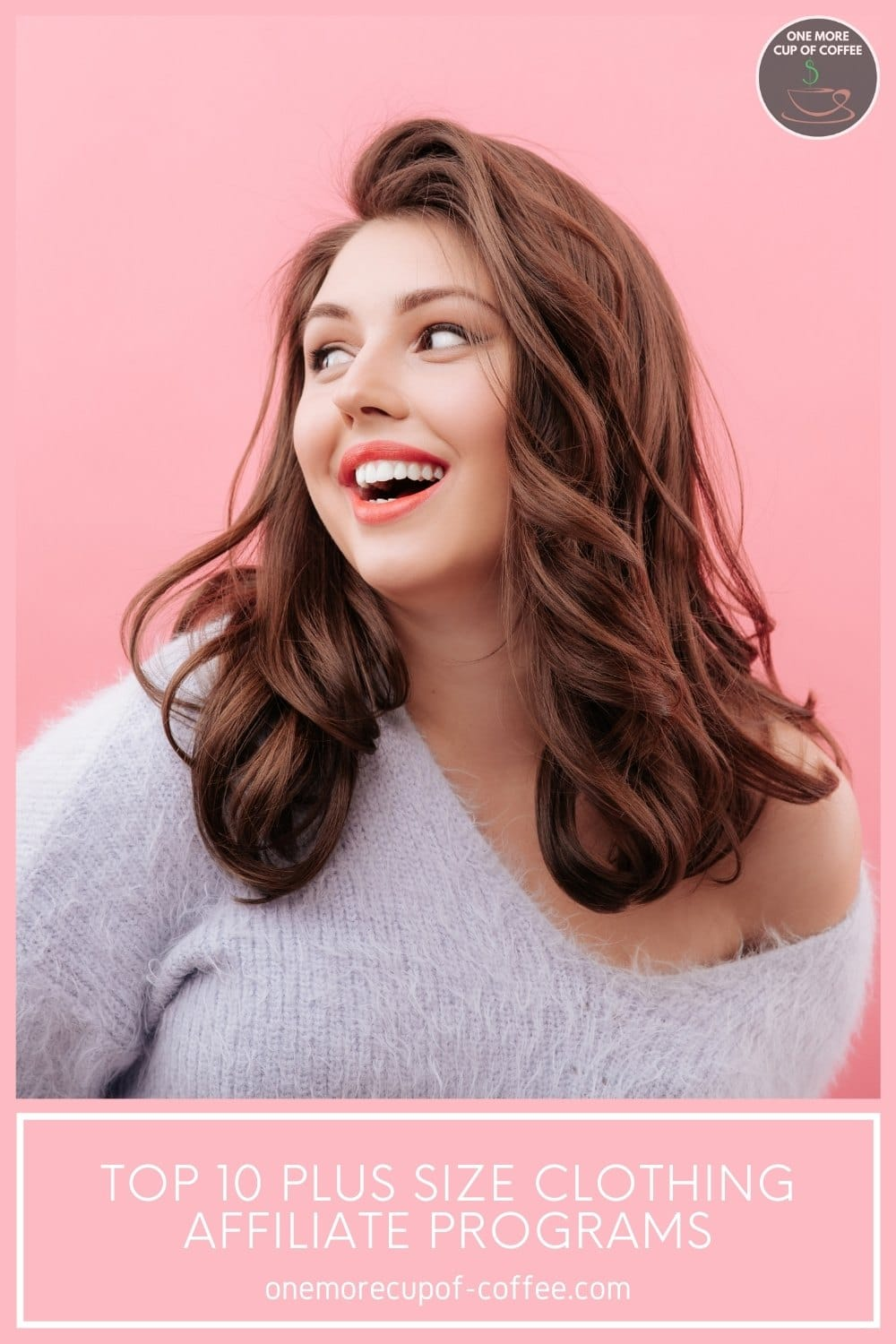 """closeup image of a plus-sized model with pink background; with text overlay """"Top 10 Plus Size Clothing Affiliate Programs"""""""
