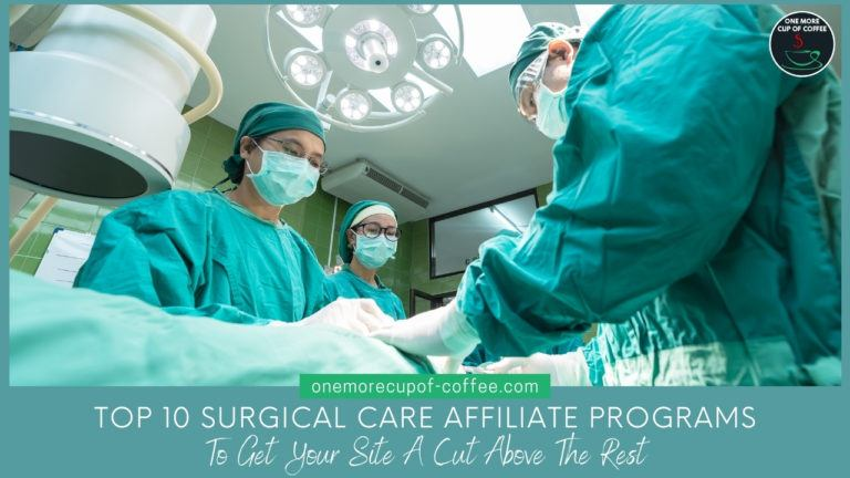 Top 10 Surgical Care Affiliate Programs To Get Your Site A Cut Above The Rest featured image